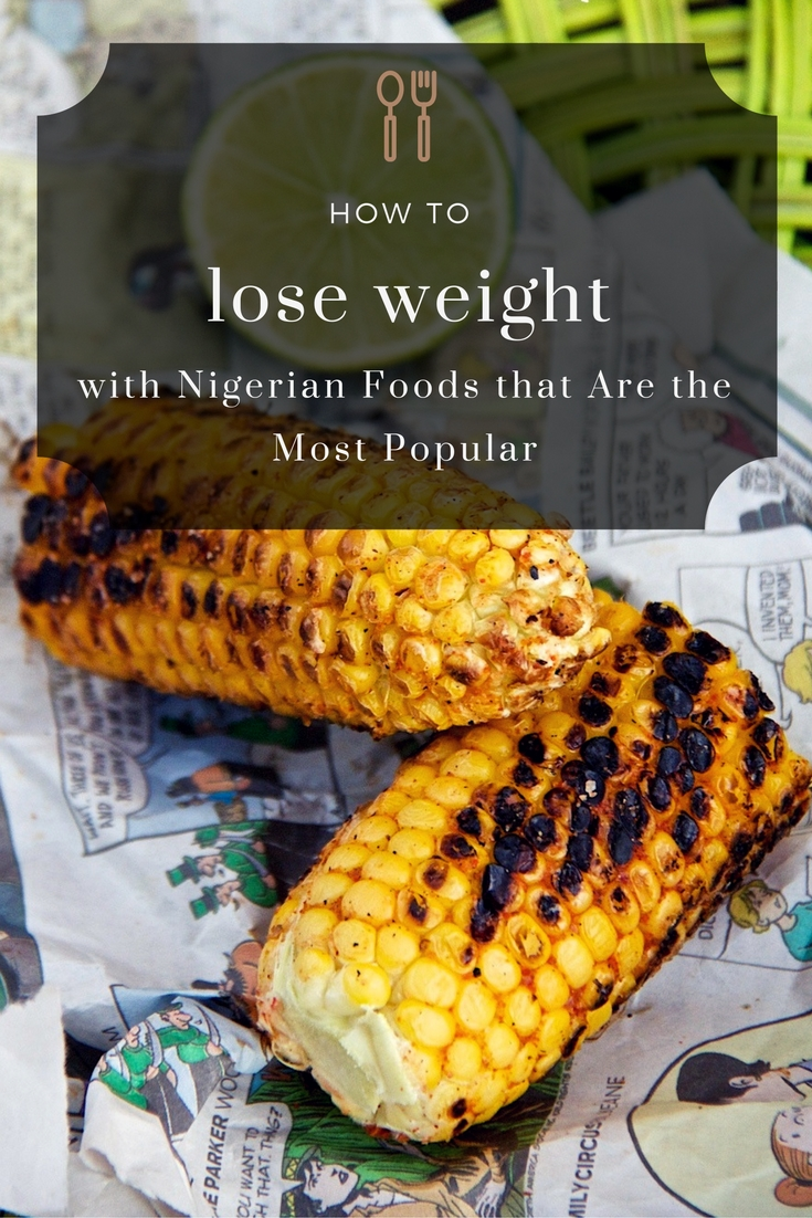 How to Lose Weight with Nigerian Foods that Are the Most ...